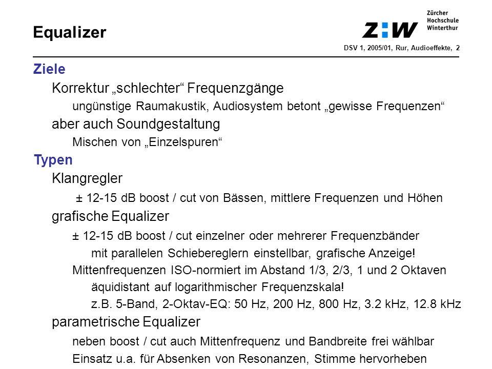Equalizer DSV 1, 2005/01, Rur, Audioeffekte, 2 Ziele Korrektur schlechter Frequenzgänge ungünstige Raumakustik, Audiosystem betont gewisse Frequenzen