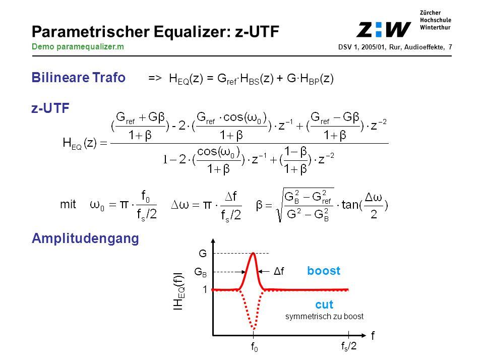 Anfangswerte (Vorwärtswelle) Griff Anfangswerte (Rückwärtswelle) Reflexion: -1 StegAnschlag- punkt Pickup Ausgang y[n] 0.5 -0.95…1 (Reflexion, Verlust) Tiefpassfilter Waveguide-Gitarre x[n] x[n-D] x[n-P] x[n-A] DSV 1, 2005/01, Rur, Audioeffekte, 18