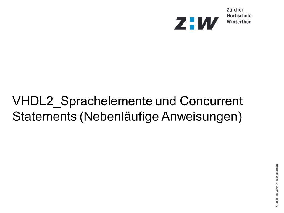 VHDL2_Sprachelemente und Concurrent Statements (Nebenläufige Anweisungen)