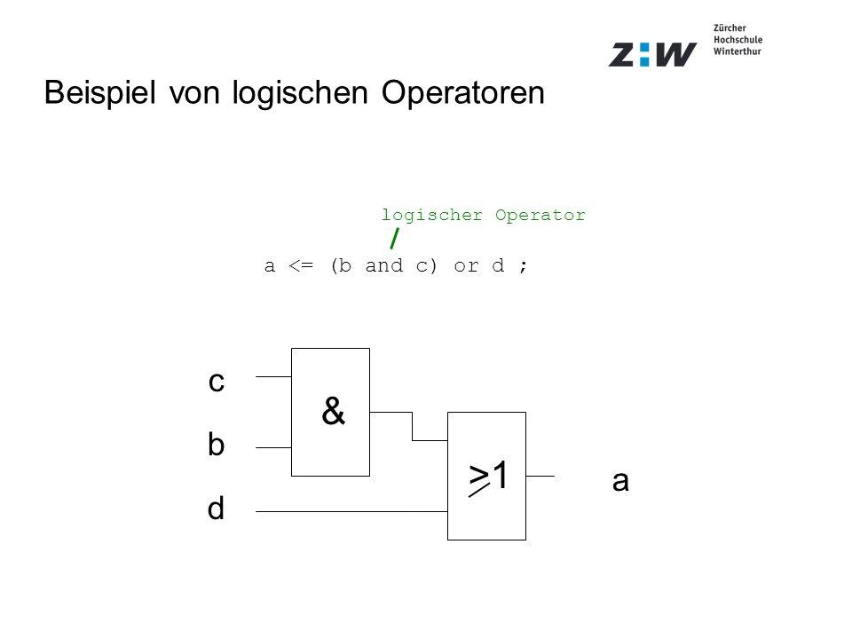 a <= (b and c) or d ; c b d & >1 a logischer Operator Beispiel von logischen Operatoren