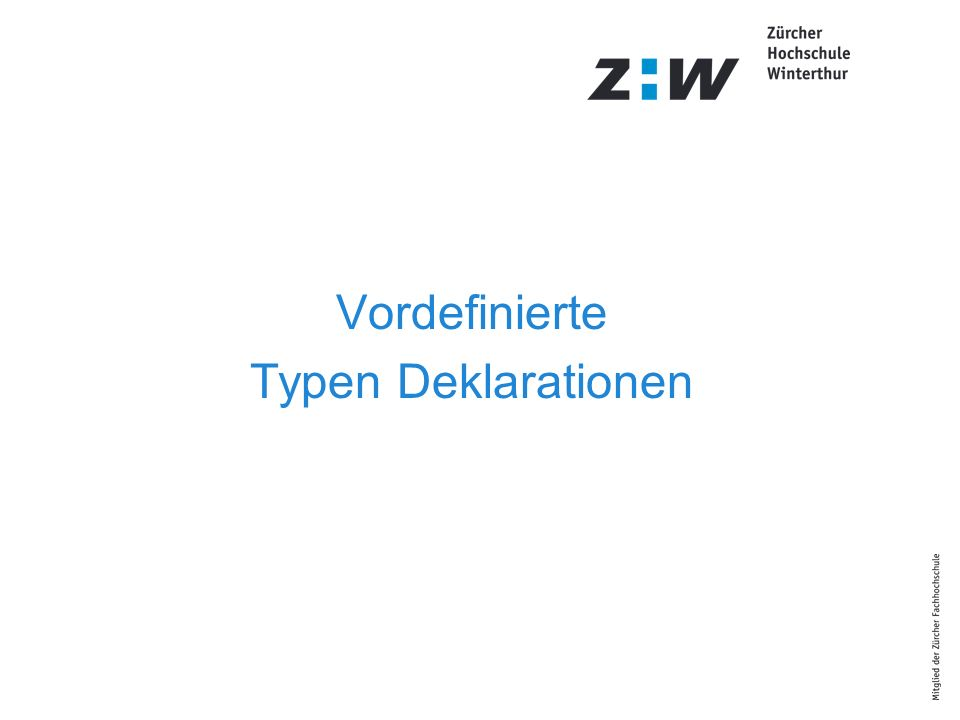 Vordefinierte Typen Deklarationen