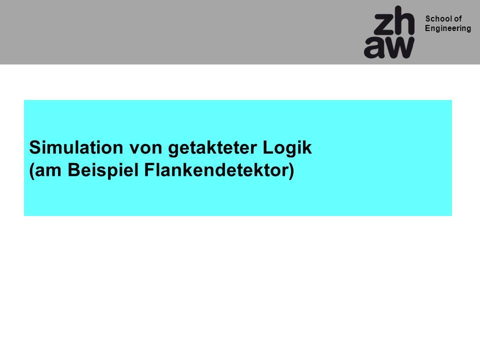 School of Engineering Simulation von getakteter Logik (am Beispiel Flankendetektor)