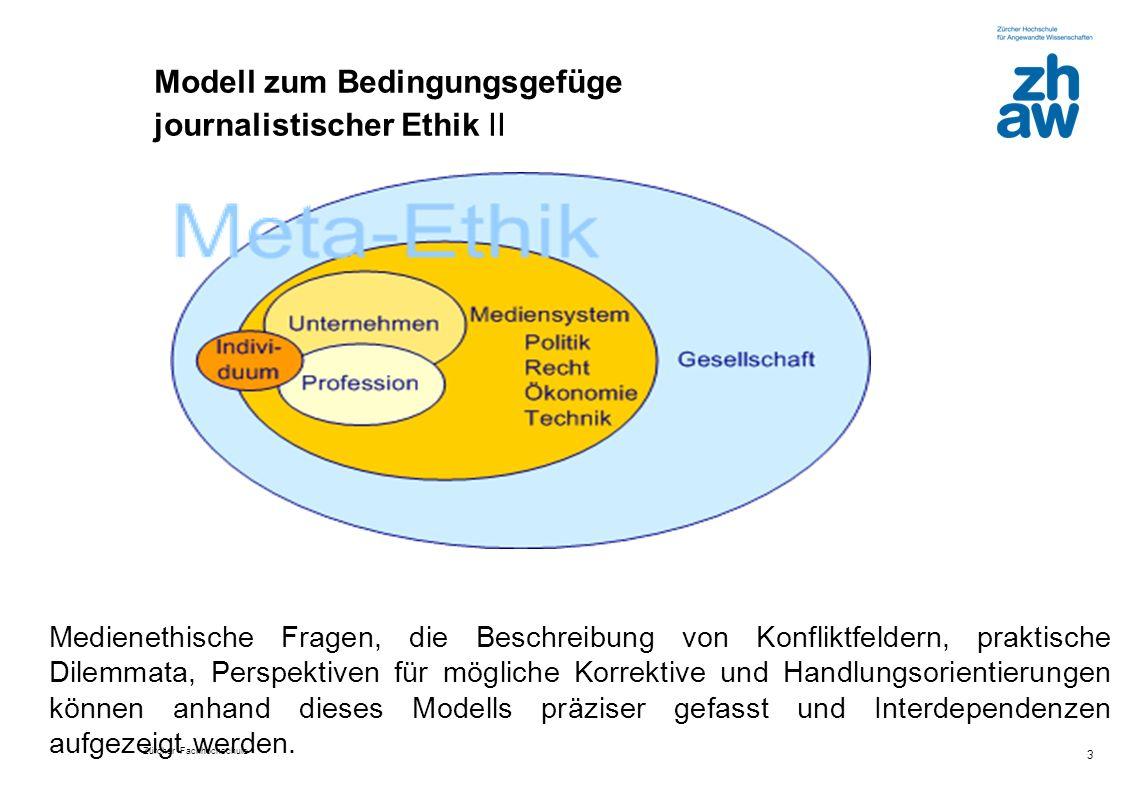Zürcher Fachhochschule 3 Medienethische Fragen, die Beschreibung von Konfliktfeldern, praktische Dilemmata, Perspektiven für mögliche Korrektive und H