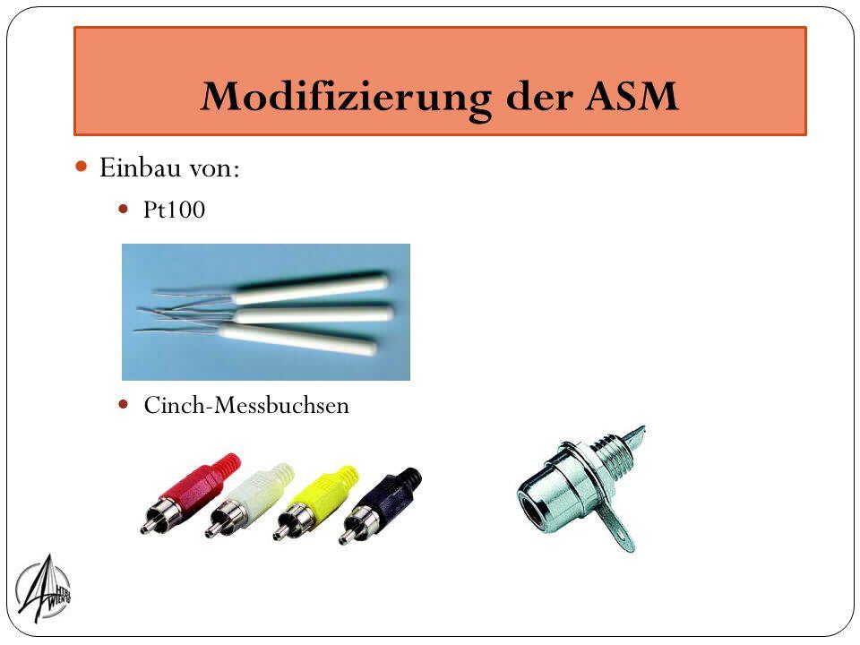 Modifizierung der ASM Einbau von: Pt100 Cinch-Messbuchsen