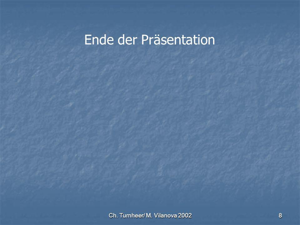 Ch. Turnheer/ M. Vilanova 20028 Ende der Präsentation