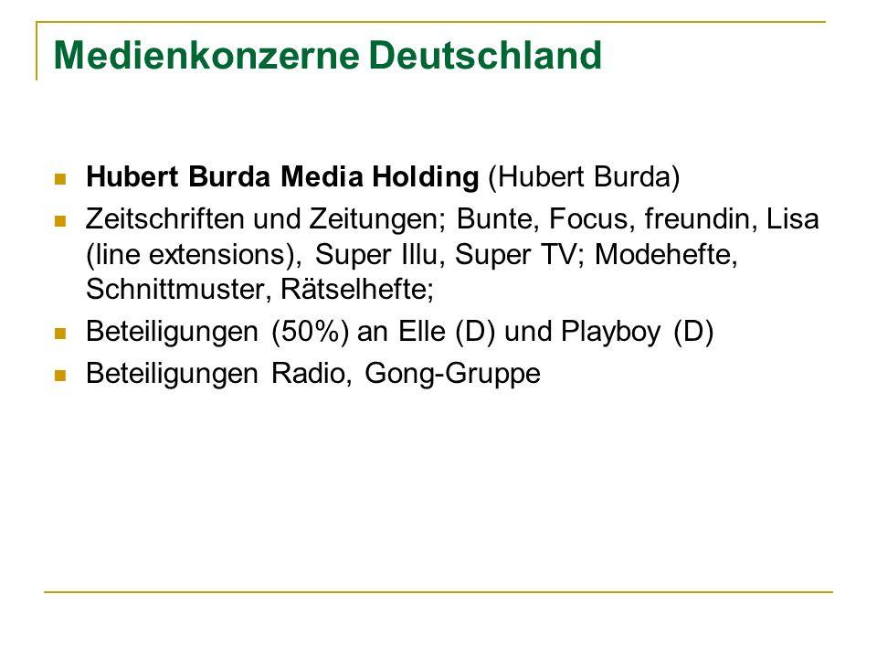 Medienkonzerne Deutschland Hubert Burda Media Holding (Hubert Burda) Zeitschriften und Zeitungen; Bunte, Focus, freundin, Lisa (line extensions), Supe