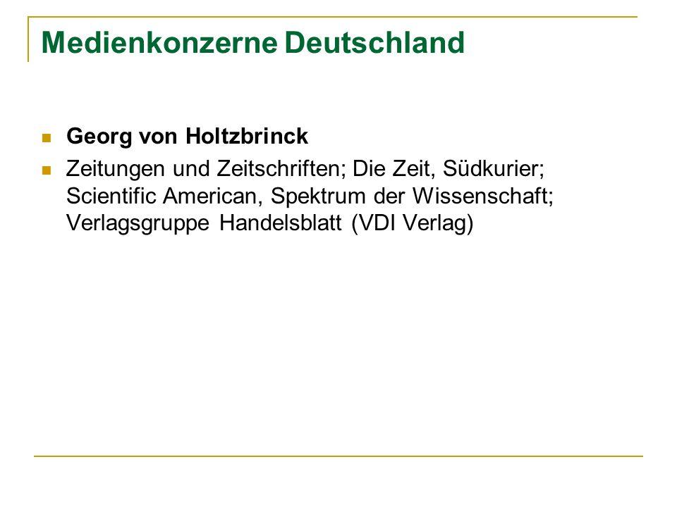 Medienkonzerne Deutschland Georg von Holtzbrinck Zeitungen und Zeitschriften; Die Zeit, Südkurier; Scientific American, Spektrum der Wissenschaft; Ver
