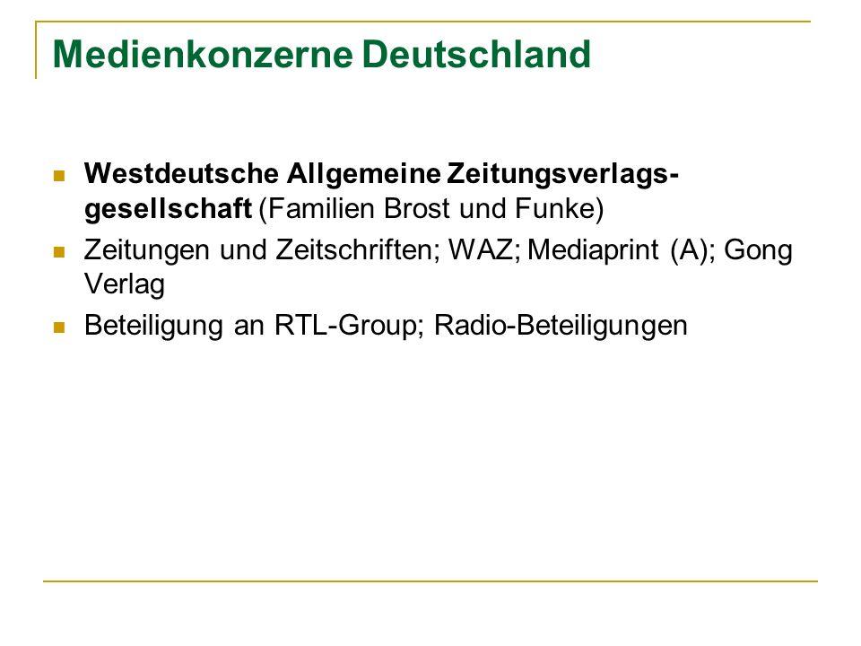 Medienkonzerne Deutschland Westdeutsche Allgemeine Zeitungsverlags- gesellschaft (Familien Brost und Funke) Zeitungen und Zeitschriften; WAZ; Mediapri