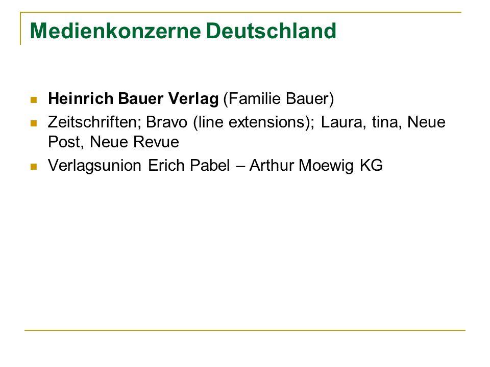 Medienkonzerne Deutschland Heinrich Bauer Verlag (Familie Bauer) Zeitschriften; Bravo (line extensions); Laura, tina, Neue Post, Neue Revue Verlagsuni