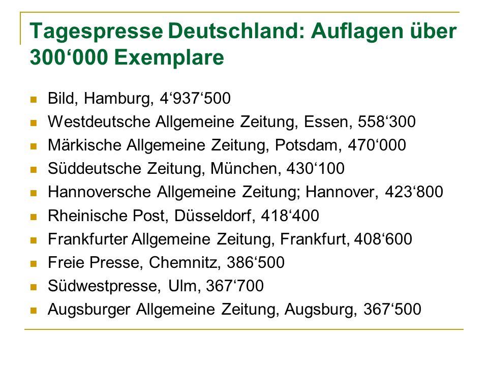 Tagespresse Deutschland: Auflagen über 300000 Exemplare Bild, Hamburg, 4937500 Westdeutsche Allgemeine Zeitung, Essen, 558300 Märkische Allgemeine Zei
