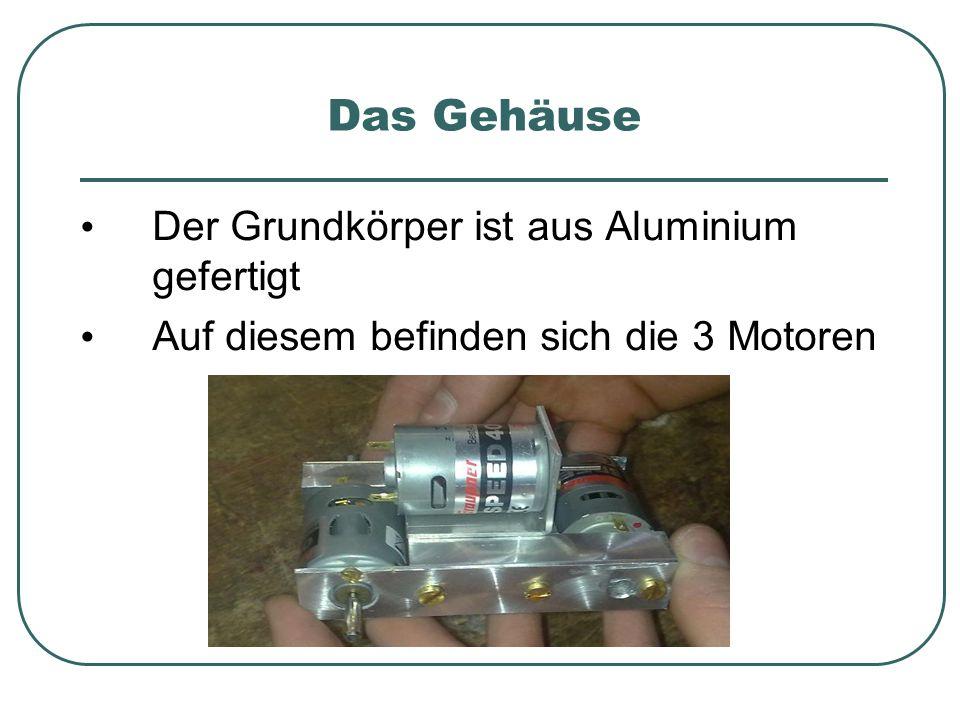 Das Gehäuse Der Grundkörper ist aus Aluminium gefertigt Auf diesem befinden sich die 3 Motoren
