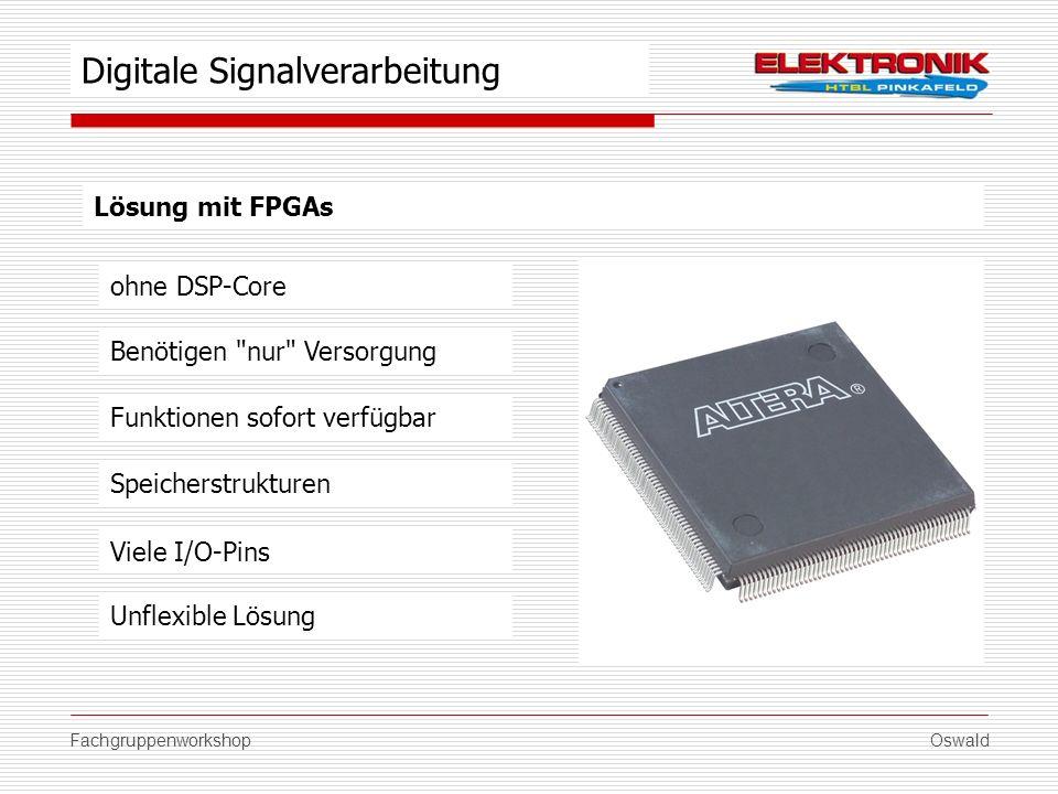 FachgruppenworkshopOswald Lösung mit FPGAs Benötigen