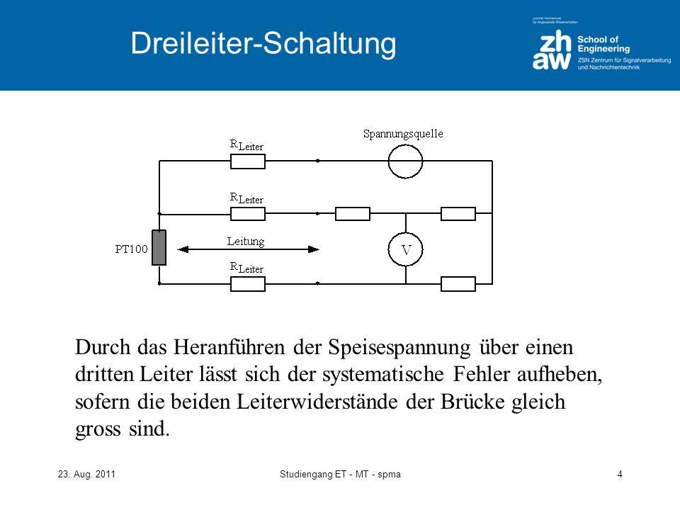 23. Aug. 2011Studiengang ET - MT - spma4 Dreileiter-Schaltung Durch das Heranführen der Speisespannung über einen dritten Leiter lässt sich der system