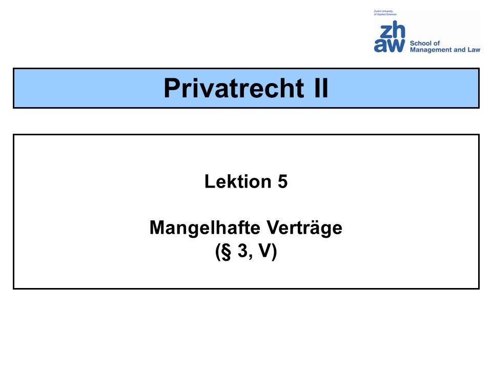 Lektion 5 Mangelhafte Verträge (§ 3, V) Privatrecht II
