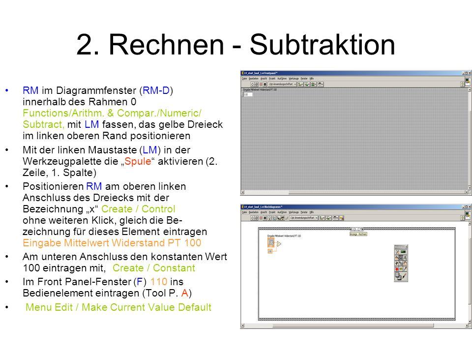 2. Rechnen - Subtraktion RM im Diagrammfenster (RM-D) innerhalb des Rahmen 0 Functions/Arithm. & Compar./Numeric/ Subtract, mit LM fassen, das gelbe D