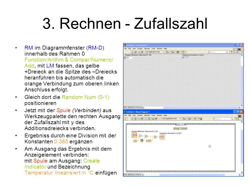 3. Rechnen - Zufallszahl RM im Diagrammfenster (RM-D) innerhalb des Rahmen 0 Function/Arithm & Compar/Numeric/ Add, mit LM fassen, das gelbe +Dreieck