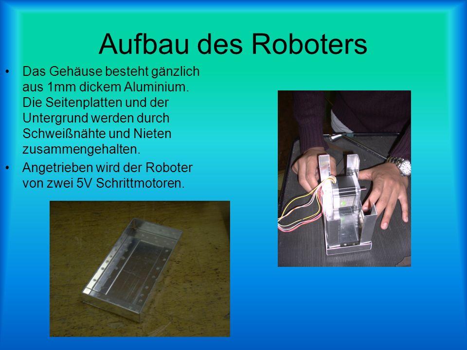 Aufbau des Roboters Das Gehäuse besteht gänzlich aus 1mm dickem Aluminium. Die Seitenplatten und der Untergrund werden durch Schweißnähte und Nieten z