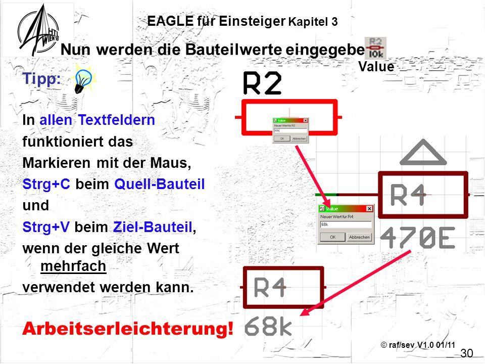 © raf/sev V1.0 01/11 Tipp: In allen Textfeldern funktioniert das Markieren mit der Maus, Strg+C beim Quell-Bauteil und Strg+V beim Ziel-Bauteil, wenn