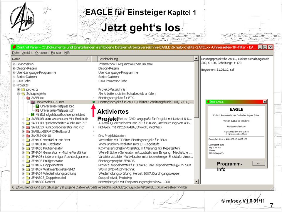 © raf/sev V1.0 01/11 Jetzt gehts los EAGLE für Einsteiger Kapitel 1 7 Programm- Info Aktiviertes Projekt