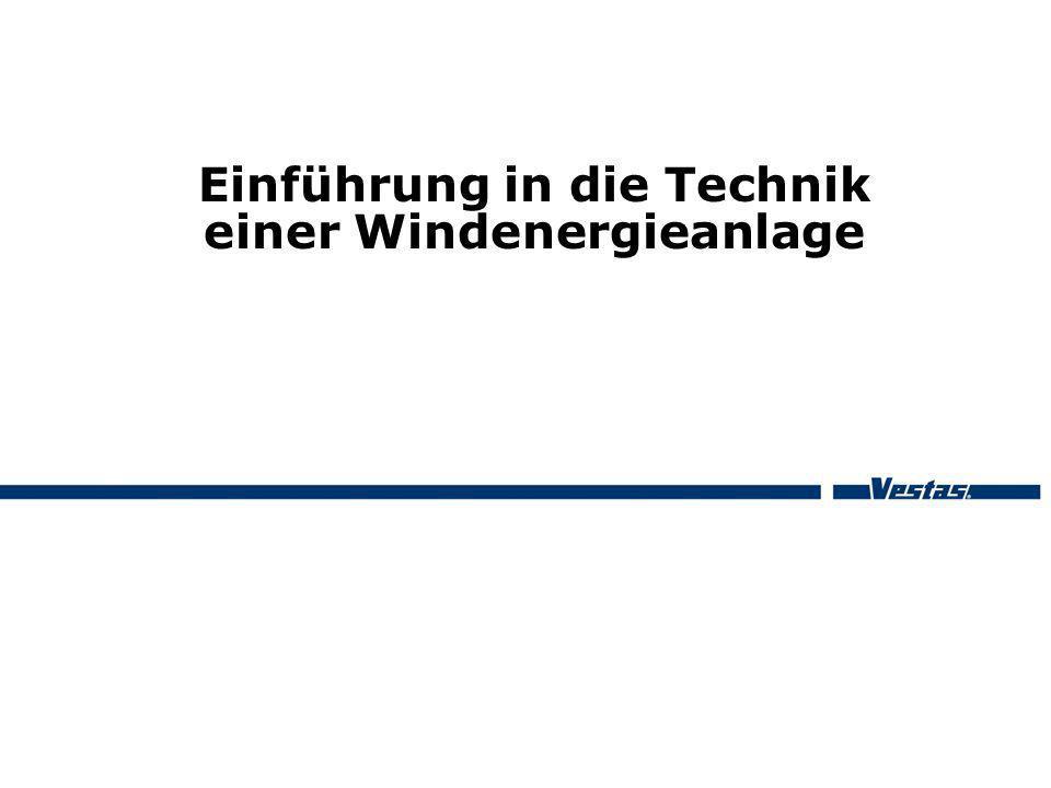 Einführung in die Technik einer Windenergieanlage