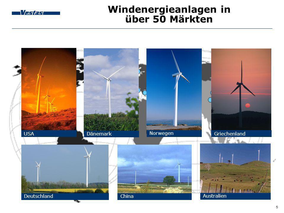 5 Windenergieanlagen in über 50 Märkten Australien Griechenland Norwegen Dänemark USA DeutschlandChina