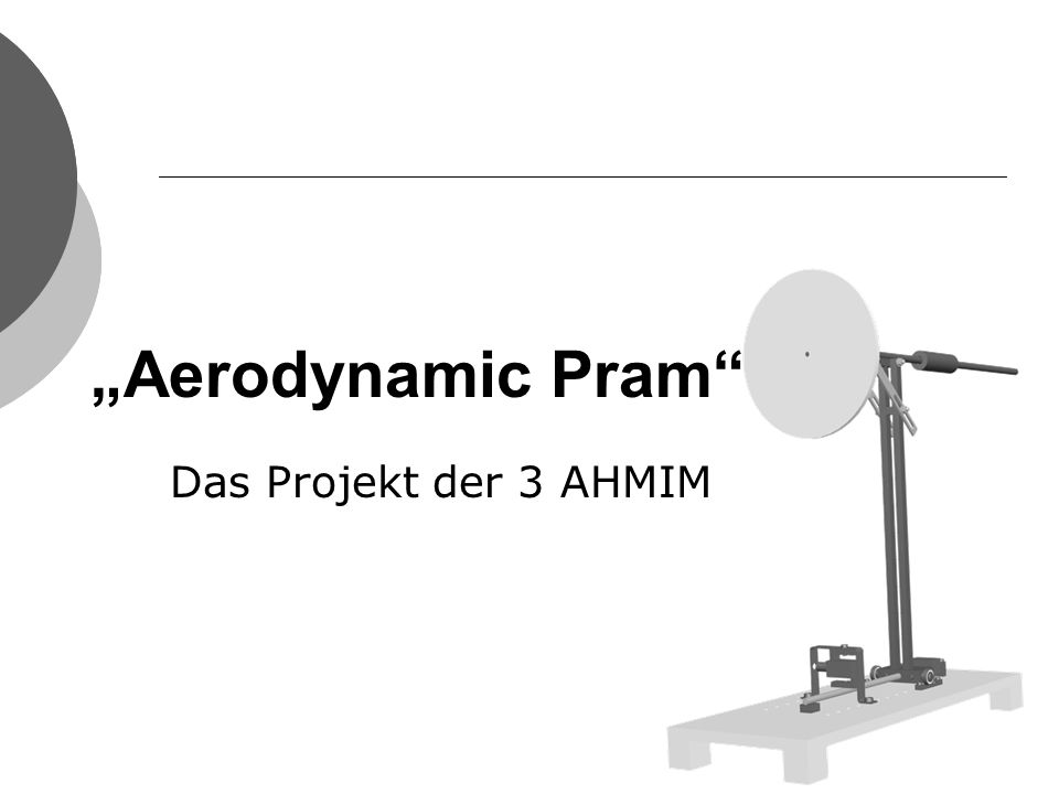 Aerodynamic Pram Das Projekt der 3 AHMIM