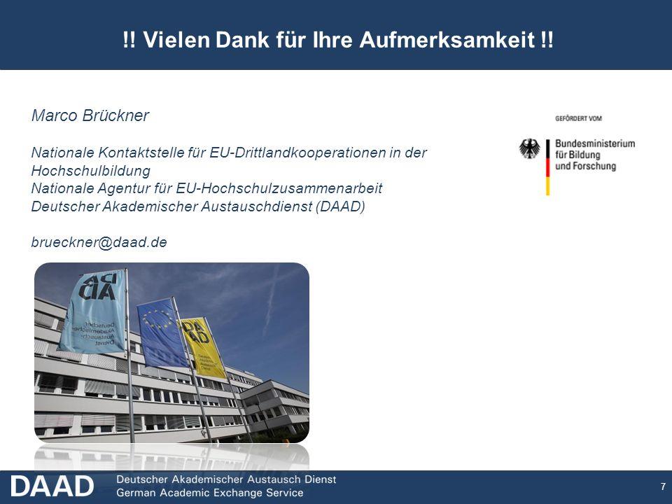 7 !! Vielen Dank für Ihre Aufmerksamkeit !! Marco Brückner Nationale Kontaktstelle für EU-Drittlandkooperationen in der Hochschulbildung Nationale Age