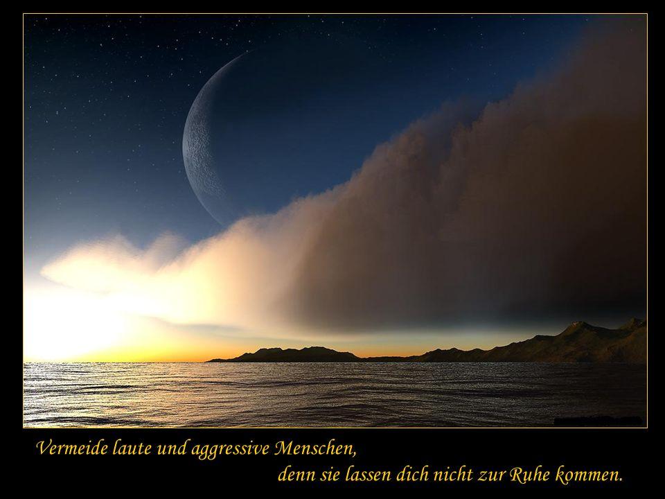 Sag ihm die Wahrheit ruhig und besonnen und höre ihm zu, auch wenn er gleichgültig und unwissend ist, denn auch er hat seine Sorgen.