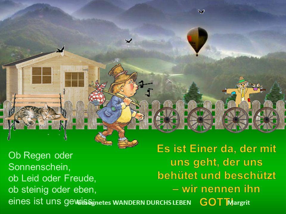 Am Ziel deiner Wünsche wirst du jedenfalls eines vermissen: Dein Wandern zum Ziel. Marie von Ebner-Eschenbach