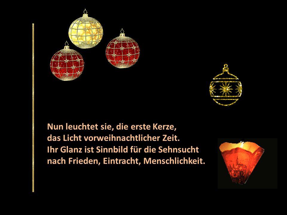 Nun leuchtet sie, die erste Kerze, das Licht vorweihnachtlicher Zeit.