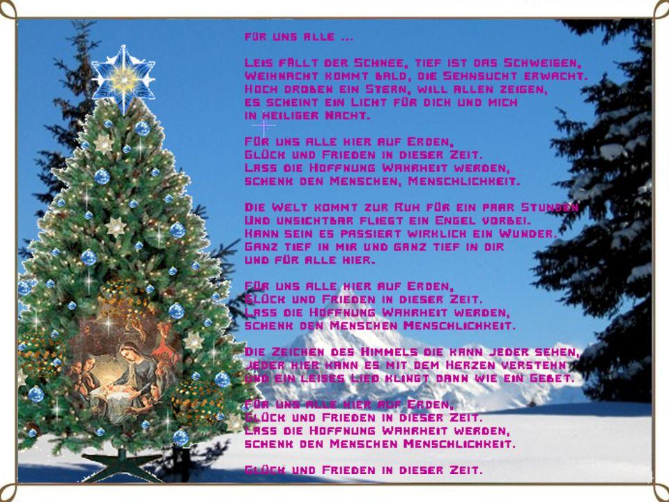 Für uns alle… … ein frohes, gesegnetes Weihnachtsfest Margrit und Ruedi