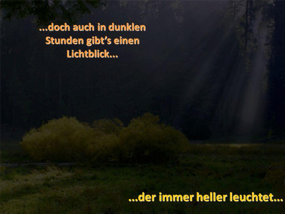 ...Der Weg ist oft lange und von dunklen Wolken beschattet...