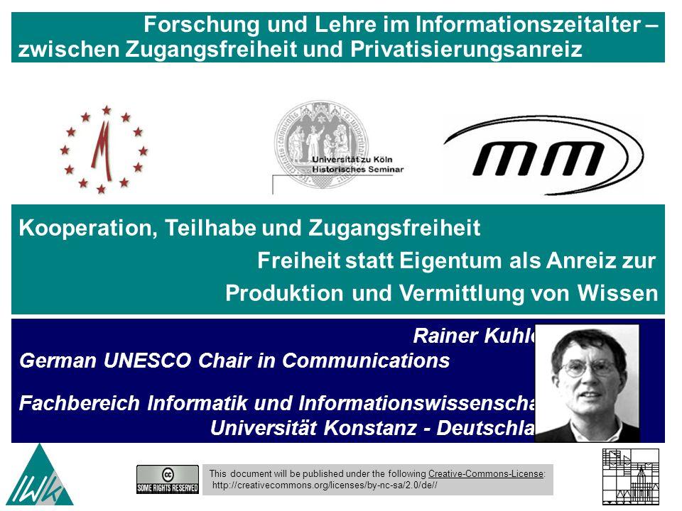 Rainer Kuhlen German UNESCO Chair in Communications Fachbereich Informatik und Informationswissenschaft Universität Konstanz - Deutschland Kooperation