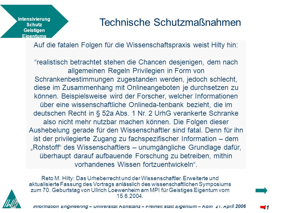 41 Information Engineering – Universität Konstanz – Freiheit statt Eigentum – Köln 21. April 2006 Technische Schutzmaßnahmen Auf die fatalen Folgen fü
