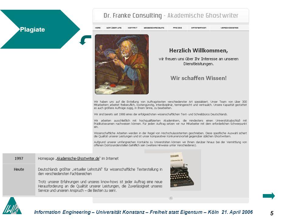 5 Information Engineering – Universität Konstanz – Freiheit statt Eigentum – Köln 21. April 2006 Plagiate