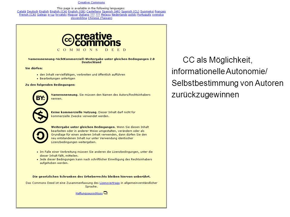 68 Information Engineering – Universität Konstanz – Freiheit statt Eigentum – Köln 21. April 2006 CC als Möglichkeit, informationelle Autonomie/ Selbs