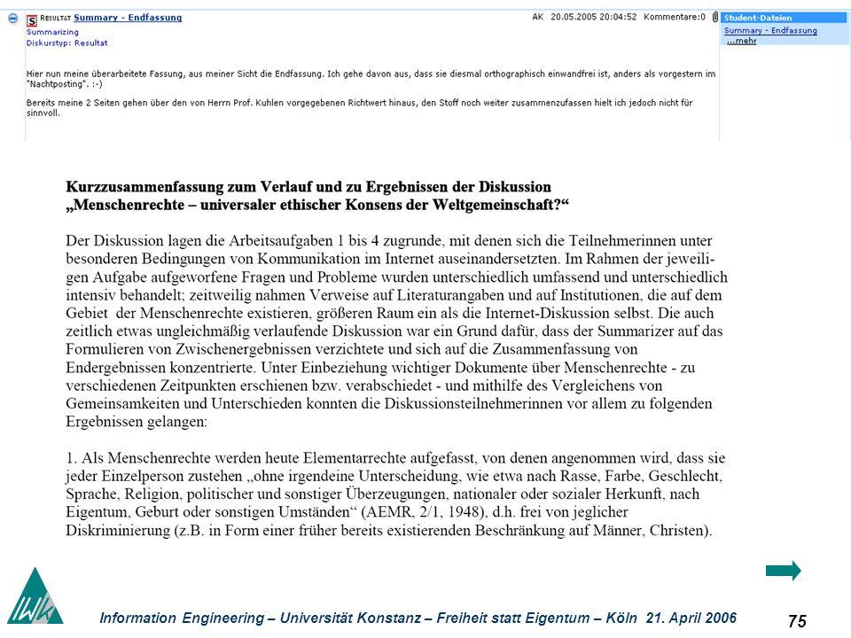 75 Information Engineering – Universität Konstanz – Freiheit statt Eigentum – Köln 21. April 2006 Kolla boratives Lernen