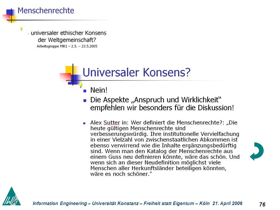 76 Information Engineering – Universität Konstanz – Freiheit statt Eigentum – Köln 21. April 2006 Kolla boratives Lernen