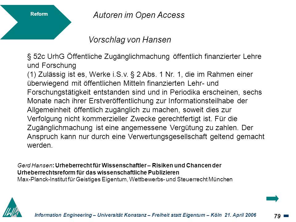 79 Information Engineering – Universität Konstanz – Freiheit statt Eigentum – Köln 21. April 2006 Reform § 52c UrhG Öffentliche Zugänglichmachung öffe