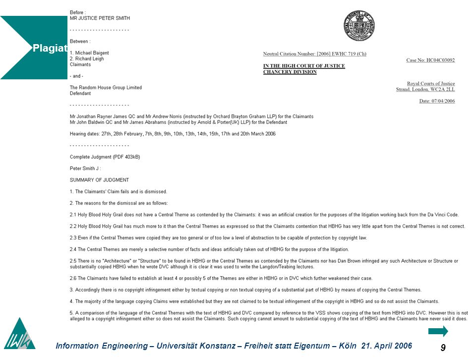 9 Information Engineering – Universität Konstanz – Freiheit statt Eigentum – Köln 21. April 2006 Plagiate