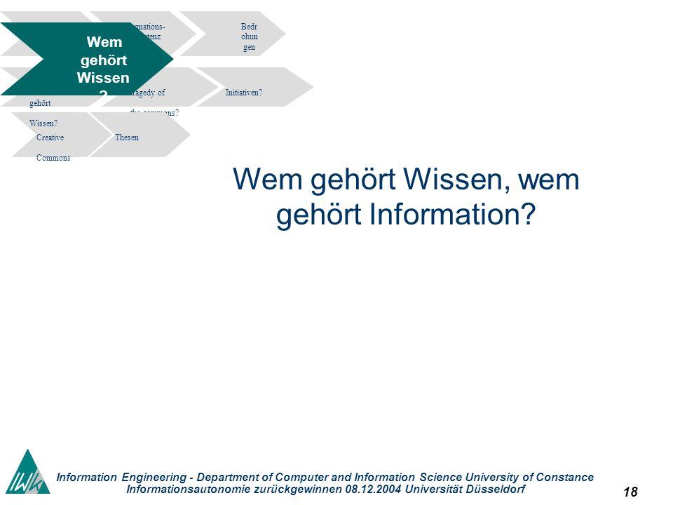 18 Information Engineering - Department of Computer and Information Science University of Constance Informationsautonomie zurückgewinnen 08.12.2004 Un
