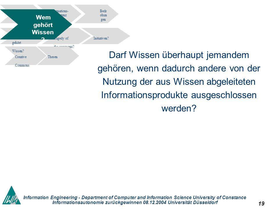 19 Information Engineering - Department of Computer and Information Science University of Constance Informationsautonomie zurückgewinnen 08.12.2004 Un