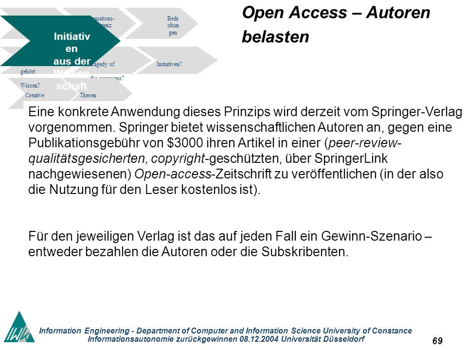69 Information Engineering - Department of Computer and Information Science University of Constance Informationsautonomie zurückgewinnen 08.12.2004 Un