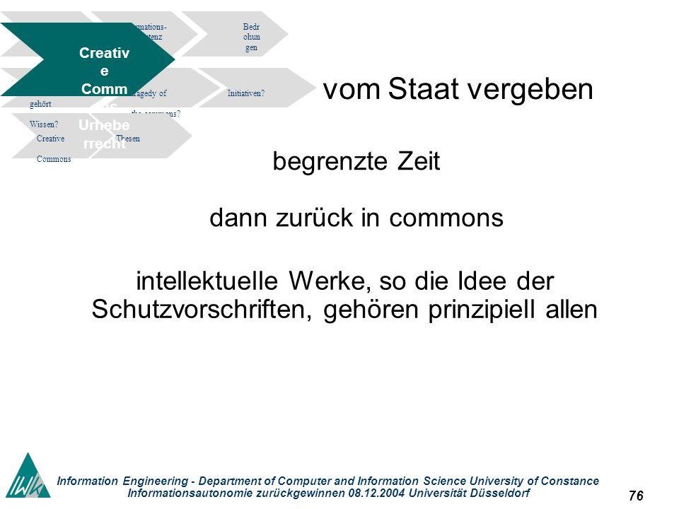 76 Information Engineering - Department of Computer and Information Science University of Constance Informationsautonomie zurückgewinnen 08.12.2004 Un