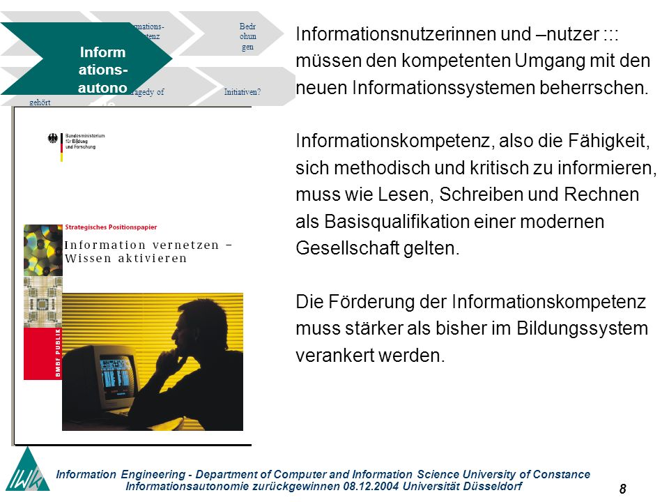 49 Information Engineering - Department of Computer and Information Science University of Constance Informationsautonomie zurückgewinnen 08.12.2004 Universität Düsseldorf Staat – Recht Copyright Urheberrecht Patentrecht Markennamen Informations- kompetenz Bedr ohun gen tragedy of the commons.