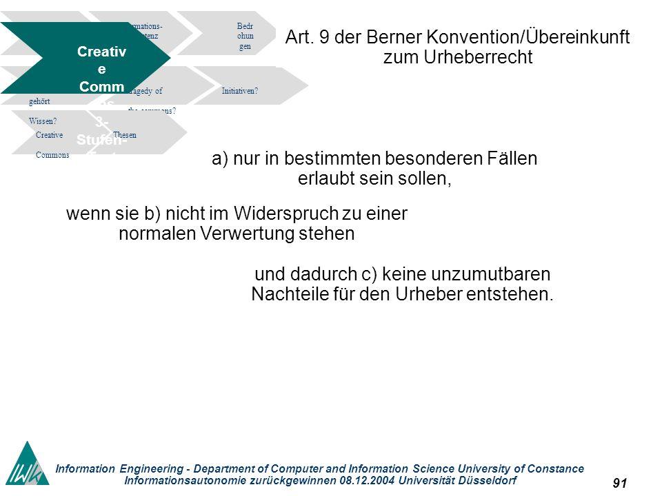 91 Information Engineering - Department of Computer and Information Science University of Constance Informationsautonomie zurückgewinnen 08.12.2004 Universität Düsseldorf Informations- kompetenz Bedr ohun gen tragedy of the commons.