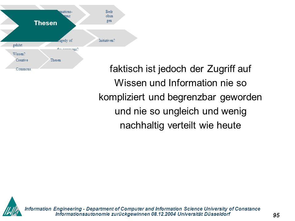 95 Information Engineering - Department of Computer and Information Science University of Constance Informationsautonomie zurückgewinnen 08.12.2004 Un
