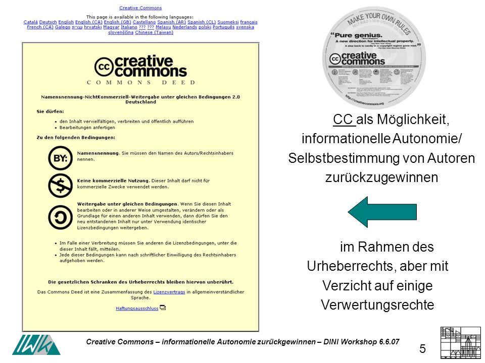 5 CC als Möglichkeit, informationelle Autonomie/ Selbstbestimmung von Autoren zurückzugewinnenCC im Rahmen des Urheberrechts, aber mit Verzicht auf einige Verwertungsrechte