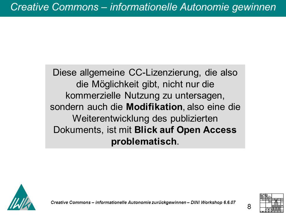 Creative Commons – informationelle Autonomie zurückgewinnen – DINI Workshop 6.6.07 19 Science Commons (SC), begründet 2005 und eingeführt 2006, ist am Massachsetts Institute of Technology angesiedelt und operiert von CC unabhängig, wird aber weiter von CC- Akteuren allgemein unterstützt.