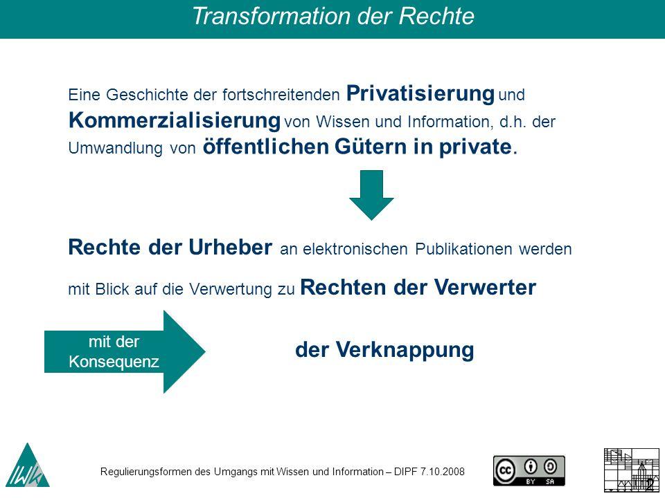 Regulierungsformen des Umgangs mit Wissen und Information – DIPF 7.10.2008 24 Eine Geschichte der fortschreitenden Privatisierung und Kommerzialisieru